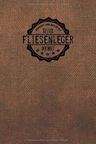 Geprüft und Bestätigt bester Fliesenleger der Welt: Notizbuch inkl. To Do Liste | Das perfekte Geschenkbuch für Männer, die Fliesen legen | Geschenkidee | Geschenke | Geschenk