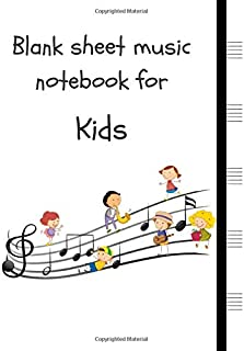 Blank sheet music notebook for Kids: Manuscript Paper Notebook 5 Large Staves Per Page, Children (8.5