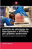 Inibição da atividade da lipoxigenase e NTPDase por plantas medicinais