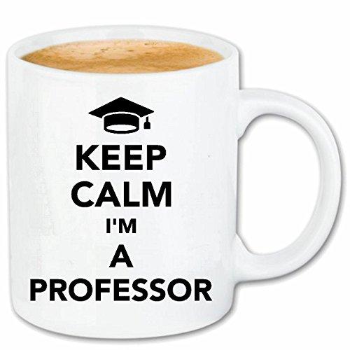 Reifen-Markt Kaffeetasse Keep Calm I`M A Professor - Ruhe BEWAHREN - RUHIG BLEIBEN - Geschenk - GELASSENHEIT Keramik 330 ml in Weiß