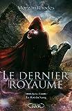 Le Dernier Royaume Acte II Le roi du sang (2) - Michel Lafon - 10/04/2014