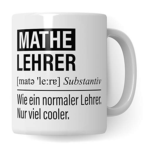 Mathe Lehrer Tasse, Geschenk für Mathelehrer, Kaffeetasse Geschenkidee Mathematiklehrer, Kaffeebecher Lehramt Schule Mathematik Unterricht Witz