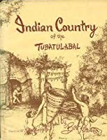 Indian country of the Tubatulabal 0870622005 Book Cover
