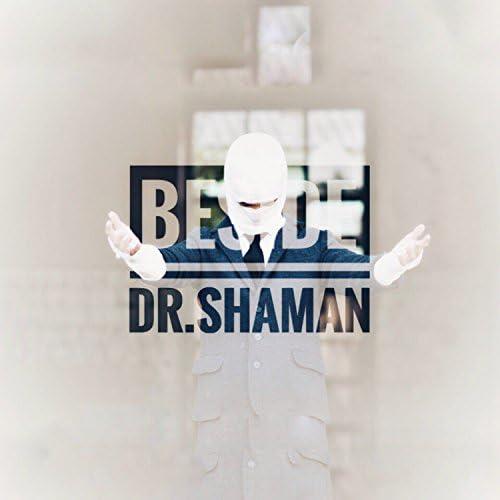 Dr. Shaman