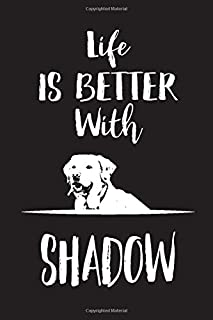 "Life Is Better With Shadow: Blank Dotted Notebook Journal To Write In, 6 x 9"", 120 pages 