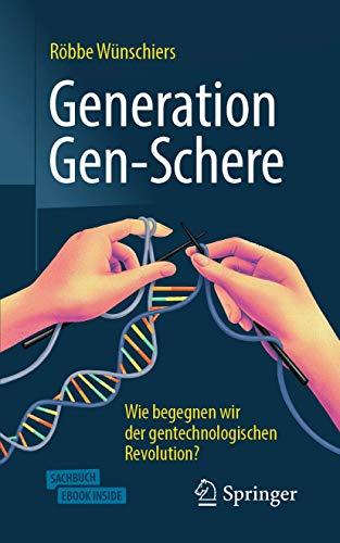 Generation Gen-Schere: Wie begegnen wir der gentechnologischen Revolution?