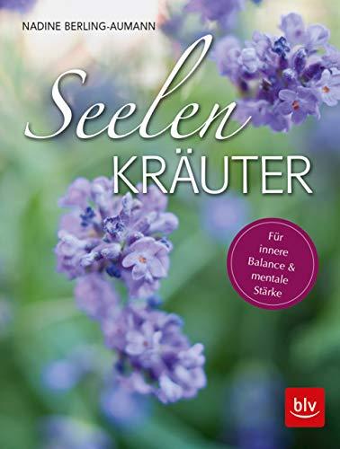 Seelen-Kräuter  -  eBook: Für innere Balance und mentale Stärke (BLV)
