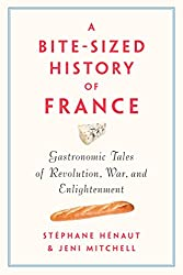 A Bite-Sized History of France is a book with many recipes in it including croissants.