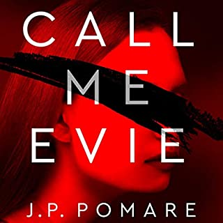 Call Me Evie                   By:                                                                                                                                 JP Pomare                               Narrated by:                                                                                                                                 Tamala Shelton,                                                                                        Simon Corfield,                                                                                        Sean Rees-Wemyss                      Length: 8 hrs and 39 mins     3 ratings     Overall 4.3