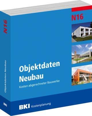 BKI Baukosten Objektdaten Neubau N16 - Kosten abgerechneter Bauwerke - BKI-Kostenplanung - 2018