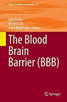 The Blood Brain Barrier (BBB) (Topics in Medicinal Chemistry) by Unknown(2014-10-24)