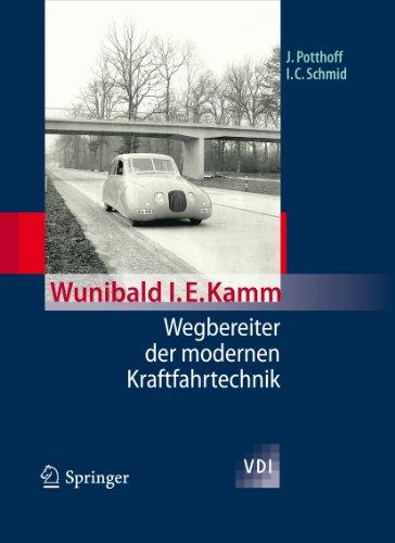 Wunibald I. E. Kamm - Wegbereiter der modernen Kraftfahrtechnik (VDI-Buch)