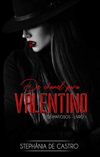 De Chanel para Valentino (Os Mafiosos Livro 1) (Portuguese Edition)