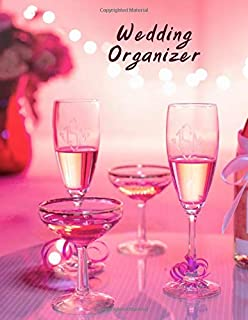 """Wedding Organizer: Beautiful Elegant Wedding Organizer Book, Ultimate Engagement Gift for Couples, Brides, Grooms, Event Planners and Coordinators. ... x 11"""", 130 Pages (Wedding Planner Journal)"""