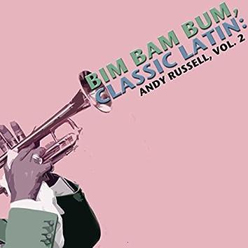Bim Bam Bum, Classic Latin: Andy Russell, Vol. 2