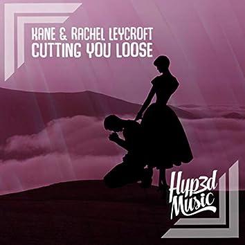 Cutting you Loose