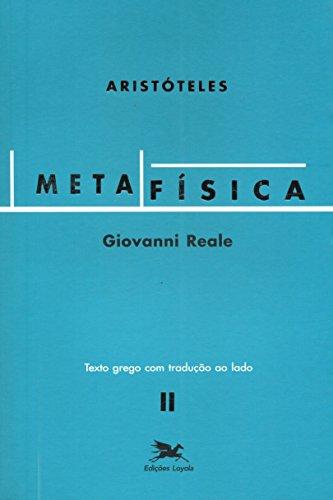 Metafísica de Aristóteles (Vol. II - Texto grego com tradução ao lado): Volume II - Texto grego com tradução ao lado: 2