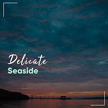 # Delicate Seaside