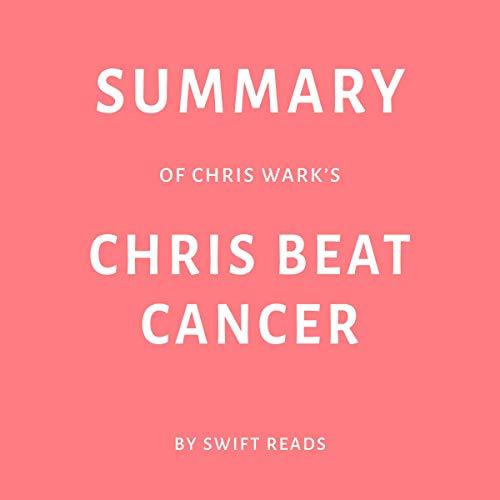 Summary of Chris Wark's Chris Beat Cancer audiobook cover art