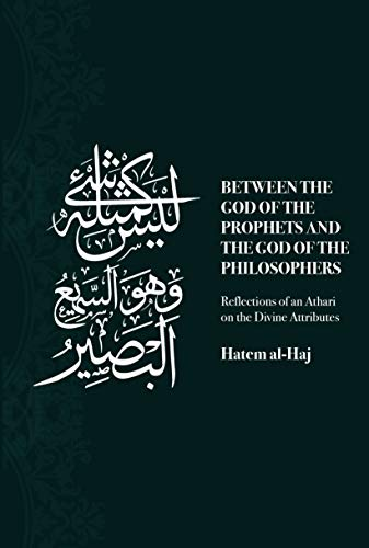 Between the God of the Prophets and the God of the Philosophers: Reflections of an Athari on the Divine Attributes (English Edition)