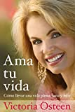 Ama tu vida: Como llevar una vida plena, sana y feliz (Spanish Edition)