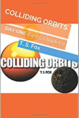COLLIDING ORBITS: DAY ONE (First 5 Chapters) Tapa blanda