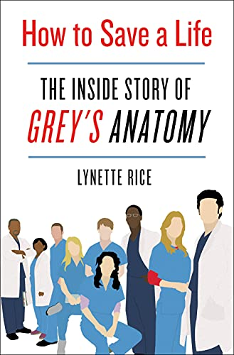 How to Save a Life: The Inside Story of Grey's Anatomy (English Edition)