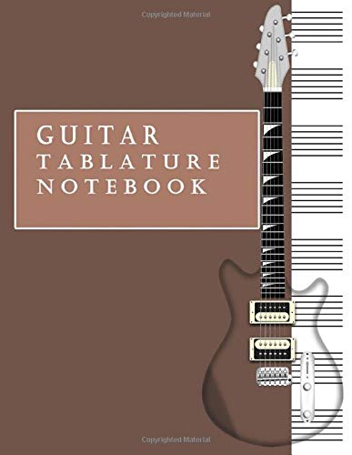 Guitar Tablature Notebook: Standard 6-Strings Chords Guitar Tabs and staff Notebook (Music Manuscript Book)