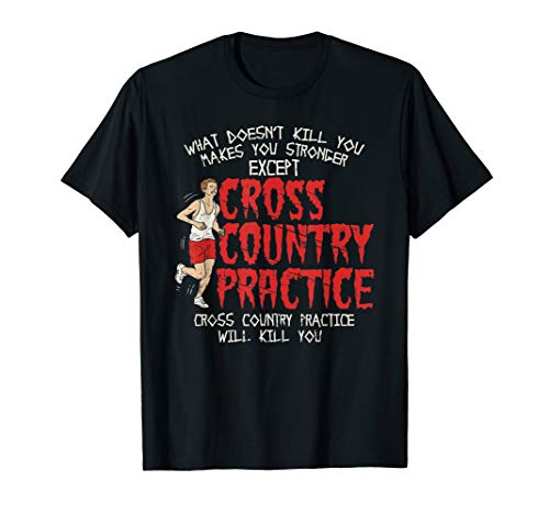 Cross Country Practice Will Kill You T-Shirt - Cross Country