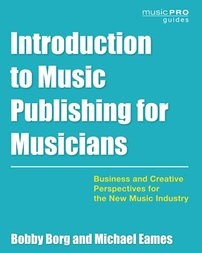 Compare Textbook Prices for Introduction to Music Publishing for Musicians: Business and Creative Perspectives for the New Music Industry Music Pro Guides  ISBN 9781538153390 by Borg, Bobby