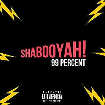 Shabooyah!