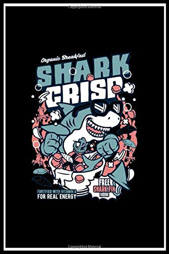 Shark Crisp - Shark Cartoon in Cereal Box Crunch Collection lined notebook journal lined notebook: Shark Crisp - Shark Cartoon in Cereal Box Crunch Collection lined notebook journal