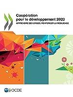 Coopération Pour Le Développement 2020 Apprendre Des Crises, Renforcer La Résilience (Coopération Pour Le Développement: Rapport)