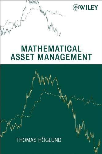 [(Mathematical Asset Management )] [Author: Thomas Hoglund] [May-2008]