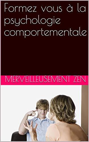 Formez vous à la psychologie comportementale (French Edition)
