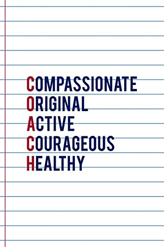 Compassionate Original Active Courageous Healthy: Coach Notebook Journal Composition Blank Lined Diary Notepad 120 Pages Paperback White