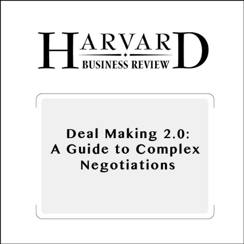 Deal Making 2.0: A Guide to Complex Negotiations (Harvard Business Review) cover art
