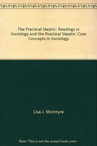 The Practical Skeptic: Readings in Sociology and the Practical Skeptic: Core Concepts in Sociology
