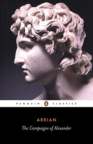 The Campaigns of Alexander (Penguin Classics)