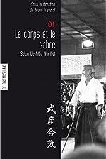 Le corps et le sabre selon Ueshiba - Aikido, contient