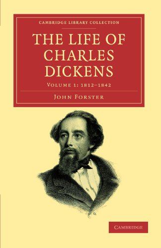 Compare Textbook Prices for The Life of Charles Dickens: Volume 1: 1812-1842 Cambridge Library Collection - Literary  Studies Reissue Edition ISBN 9781108039352 by Forster, John