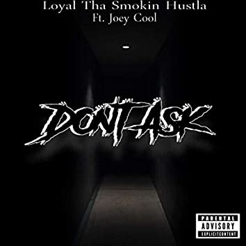 Dont Ask (feat. Joey Cool)