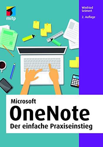 OneNote: Der einfache Praxiseinstieg (mitp Anwendungen)