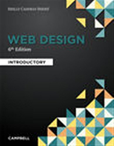 Compare Textbook Prices for Web Design: Introductory Shelly Cashman 6 Edition ISBN 9781337277938 by Campbell, Jennifer T.