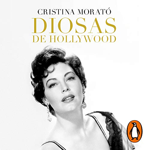 Diosas de Hollywood [Hollywood Goddesses] Audiobook By Cristina Morató cover art