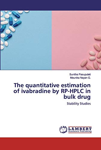 The quantitative estimation of ivabradine by RP-HPLC in bulk drug: Stability Studies
