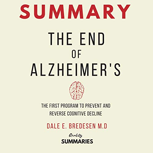 『Summary: The End of Alzheimer's: The First Program to Prevent and Reverse Cognitive Decline』のカバーアート
