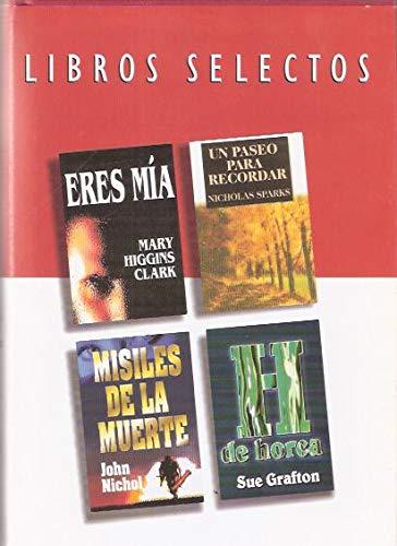 Libros selectos: Eres mía / Un paseo para recordar / Misiles de la muerte / H de horca
