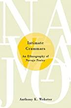 Intimate Grammars: An Ethnography of Navajo Poetry