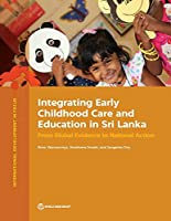 Integrating Early Childhood Care and Education in Sri Lanka: From Global Evidence to National Action (International Development in Focus)
